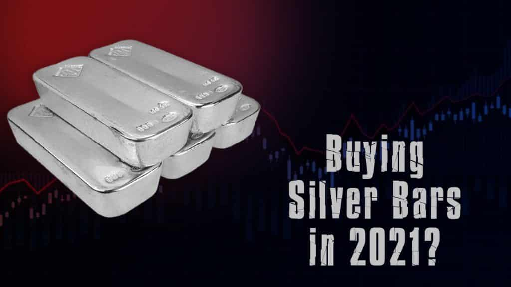 Buying Silver Bars in 2021